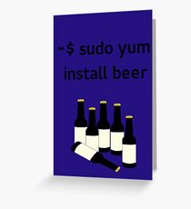 Linux sudo yum install beer Greeting Card