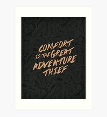 Comfort is the Great Adventure Thief Art Print