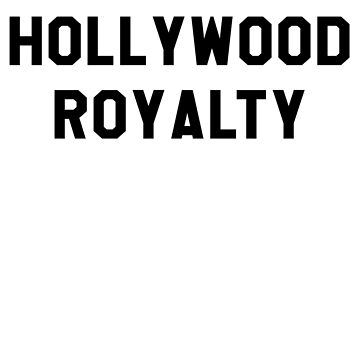 Hollywood Royalty- Black by markdwaldron