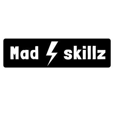 mad skillz by xd4rker