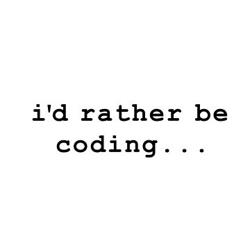 i'd rather be coding by xd4rker