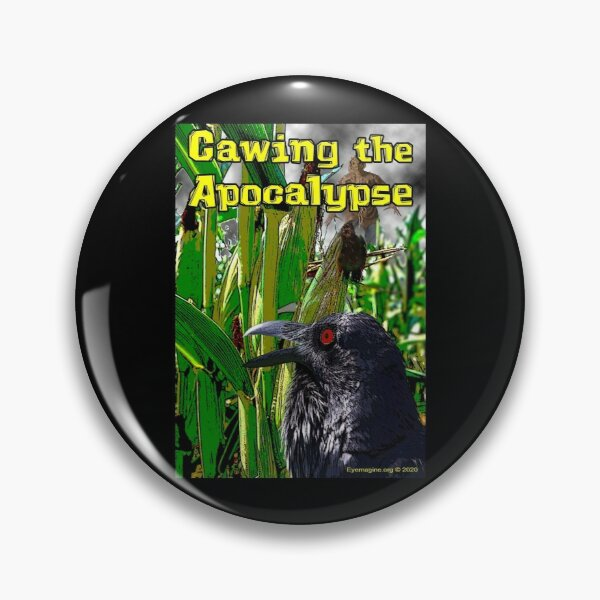 Cawing the Apocalypse Pin