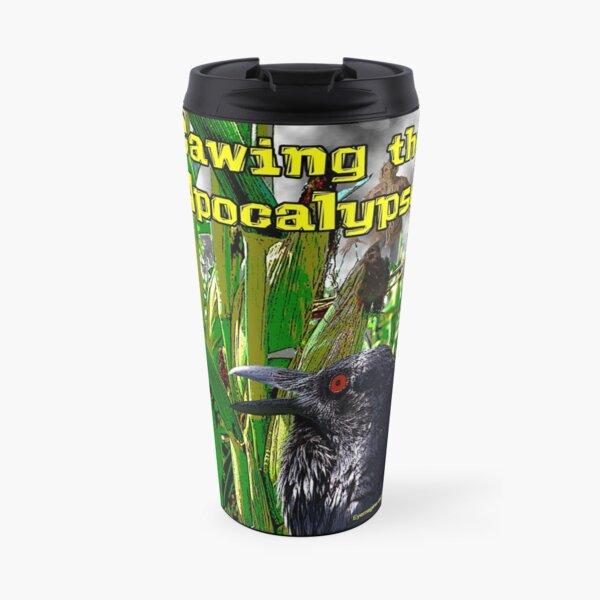 Cawing the Apocalypse Travel Mug