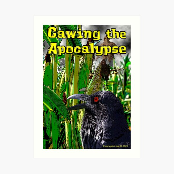 Cawing the Apocalypse Art Print