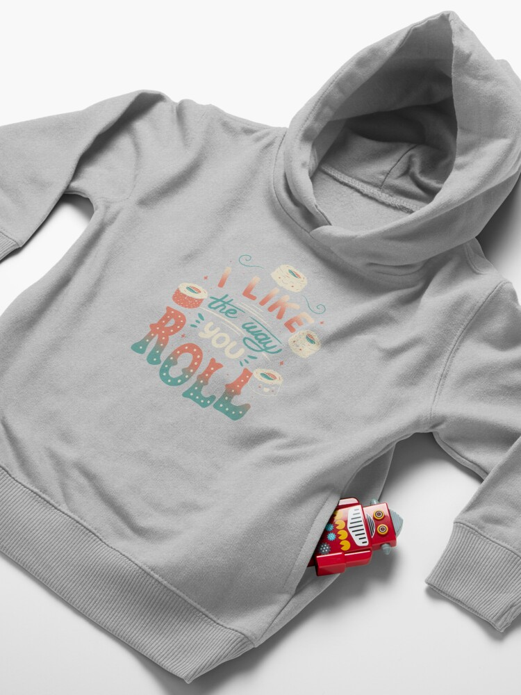 Alternate view of I Like The Way You Roll Toddler Pullover Hoodie