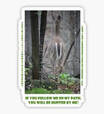If you follow me on my path you will be hunted by me! Sticker