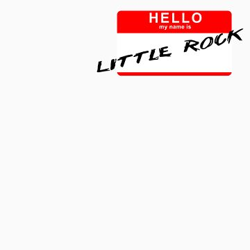 Hello My Name is Little Rock by PepperMintShake