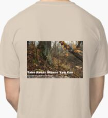 Take Roots Where You Can Classic T-Shirt