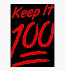 Keep It 100 Photographic Print