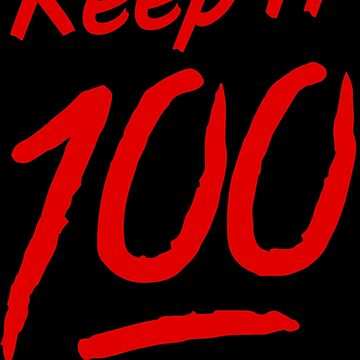 Keep It 100 by thehiphopshop