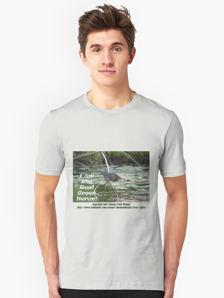 I Am the Real Green Heron! Unisex T-Shirt Front