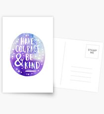 HAVE COURAGE AND BE KIND Postcards