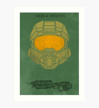 I need a weapon. Art Print