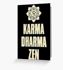 Karma Dharma Zen Greeting Card