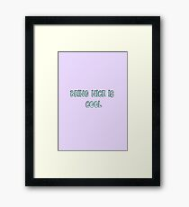 """Being Nice Is Cool"" Framed Print"