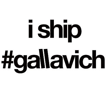 i ship #gallavich (Black with white bg) by Rilene