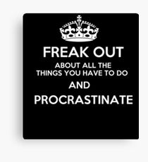Freak Out and Procrastinate (White) Canvas Print