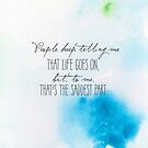 People keep telling me that life goes on, but, to me, that's the hardest part by Franchesca Cox