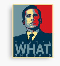 That's What She Said - Michael Scott - The Office US Canvas Print