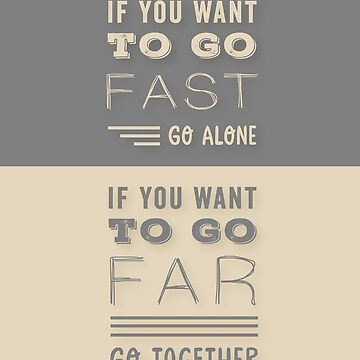 """Graues und beige modernes Typografie-Zitat. """"Wenn du schnell gehen willst, geh alleine. Wenn Sie weit gehen wollen, gehen Sie zusammen. Familie und Freunde Leben Zitat. von TheFinerThemes"""