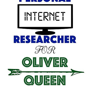 Personal Internet Researcher for Oliver Queen by mustang1