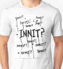 Text - Innit! T-Shirt
