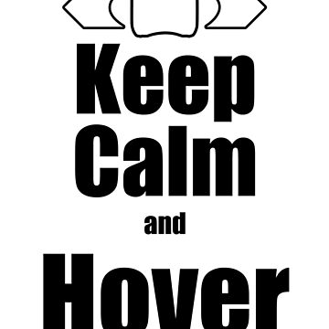 RC-Keep Calm Hover by OldDawg