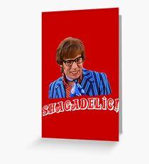 Austin Powers - Shagadelic! Greeting Card