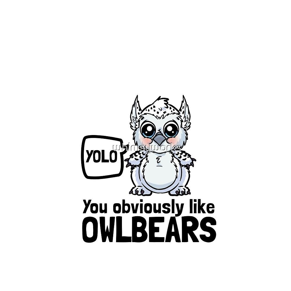 YOLO - You Obviously Love Owlbears (Wee Beasties - Snowy Wee Owlbear) by whimsyworks