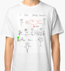 i see dead people (white) Classic T-Shirt