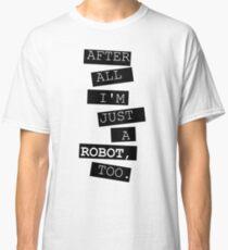 Just a robot Classic T-Shirt