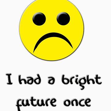 I had a bright future once... by nativeminnow
