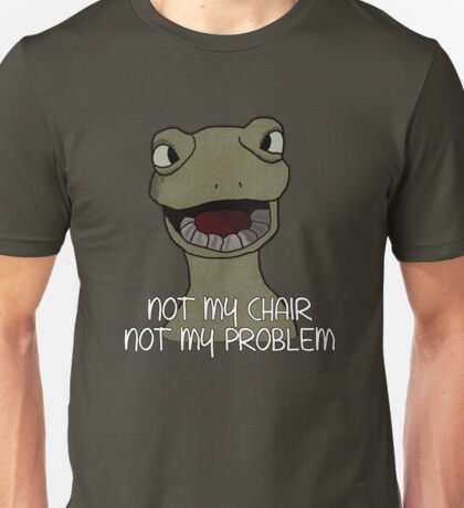 Drinking Out of Cups- Not My Chair Unisex T-Shirt