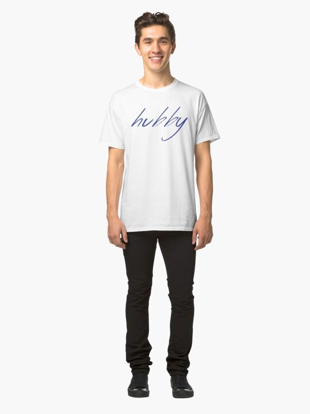 Alternate view of Hubby Classic T-Shirt