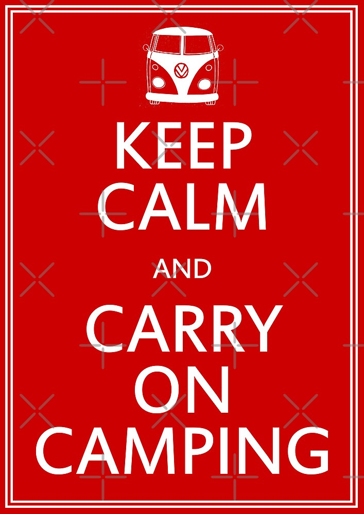 Keep Calm and Carry On Camping - Splitty by yeomanscarart