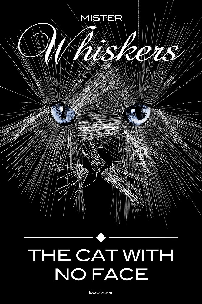 Mister Whiskers by iSAWcompany