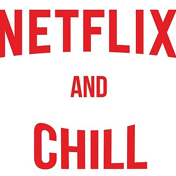 Netflix and Chill by mhowe91