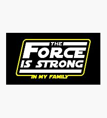 Strong In My Family Photographic Print