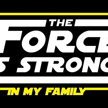Strong In My Family by MouthpieceGFX