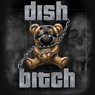 Dish Bitch - those that wash our dishes! by Irene Scales