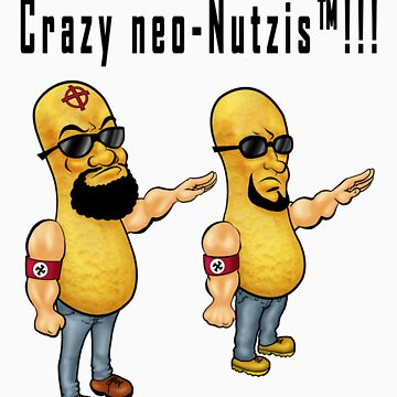 Crazy neo-Nutzis!!! by Exklansman