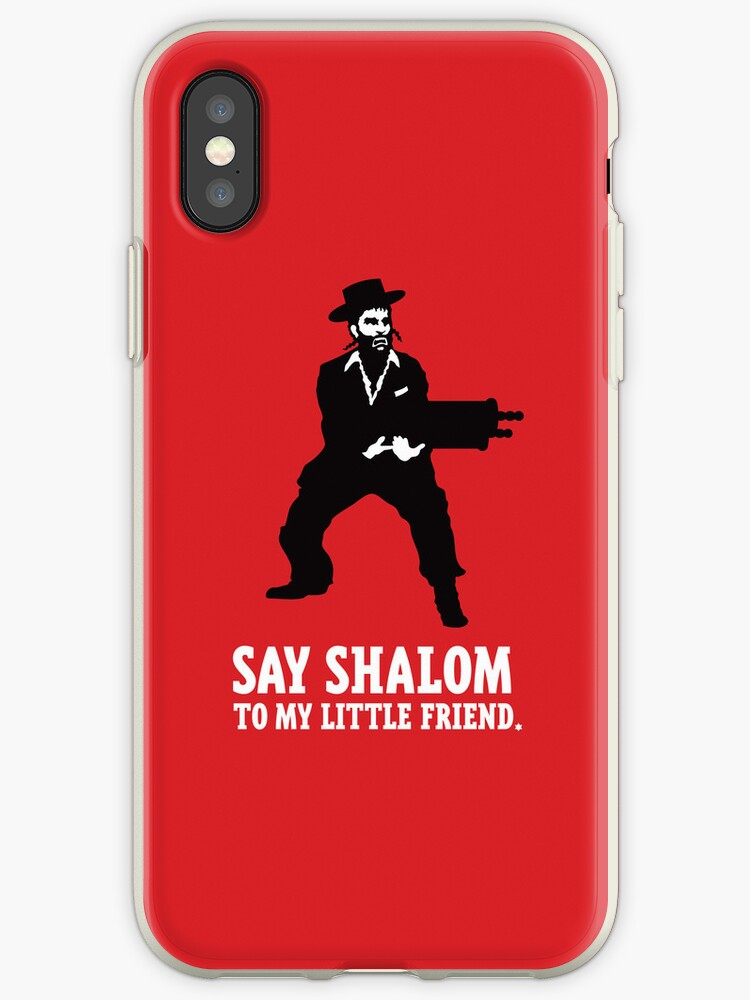 Say Shalom To My Little Friend iPhone by copywriter