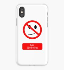 No Smirking iPhone Case/Skin
