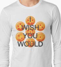 I wish you would. Ver. 2 Long Sleeve T-Shirt