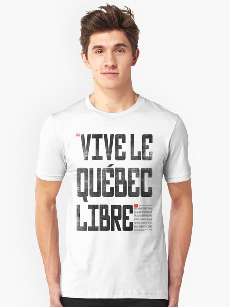 VIVE LE QUEBEC LIBRE Unisex T-Shirt Front