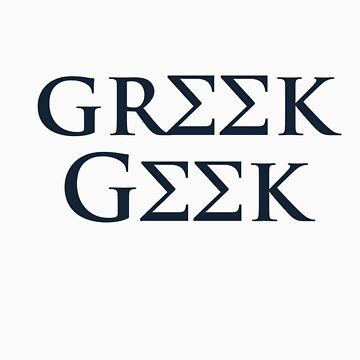 Geek Greek by bre21ric
