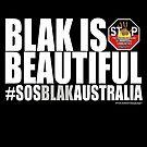BLAK is BEAUTIFUL #SOSBLAKAUSTRALIA by KISSmyBLAKarts