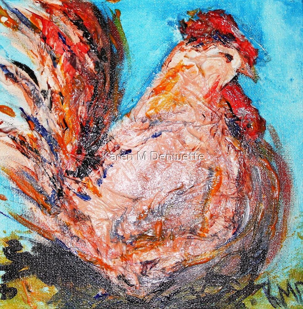 chicken by Karen M Purves www.artbykarenmpurves.moonfruit.com