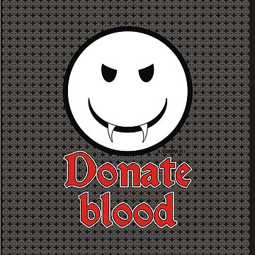 Donate Blood - Vampire Smiley Version 3 by alexcuadra
