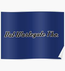 'Dat Wastegate Tho' - Tee Shirt / Sticker for JDM Car Culture - Black Poster